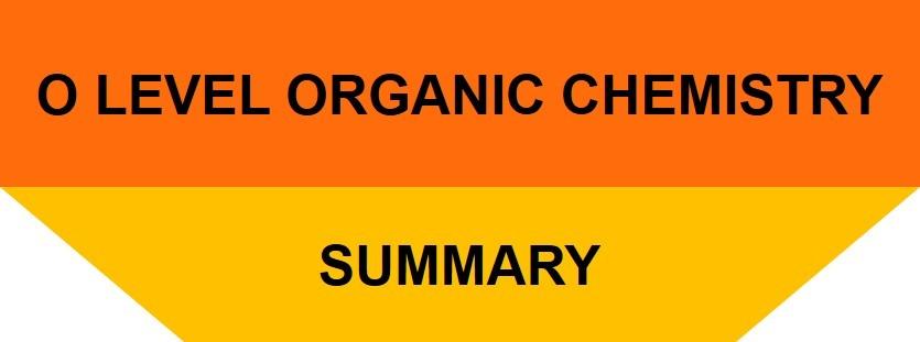 O Level Organic Chemistry
